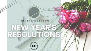 5 Tips to sticking to your New Years Resolutions